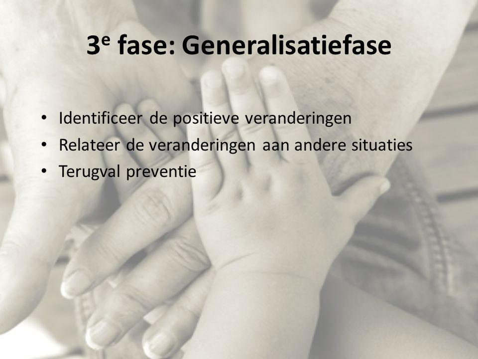 3e fase: Generalisatiefase