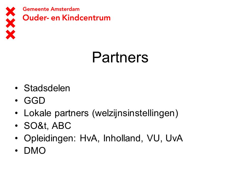 Partners Stadsdelen GGD Lokale partners (welzijnsinstellingen)