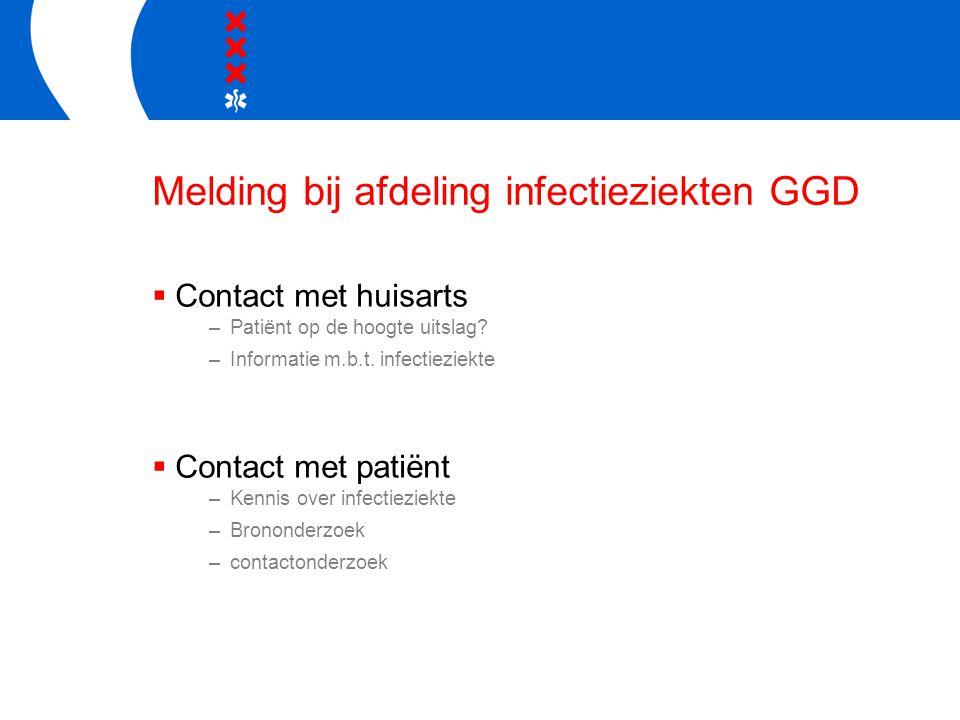 Melding bij afdeling infectieziekten GGD