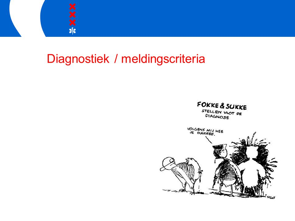 Diagnostiek / meldingscriteria