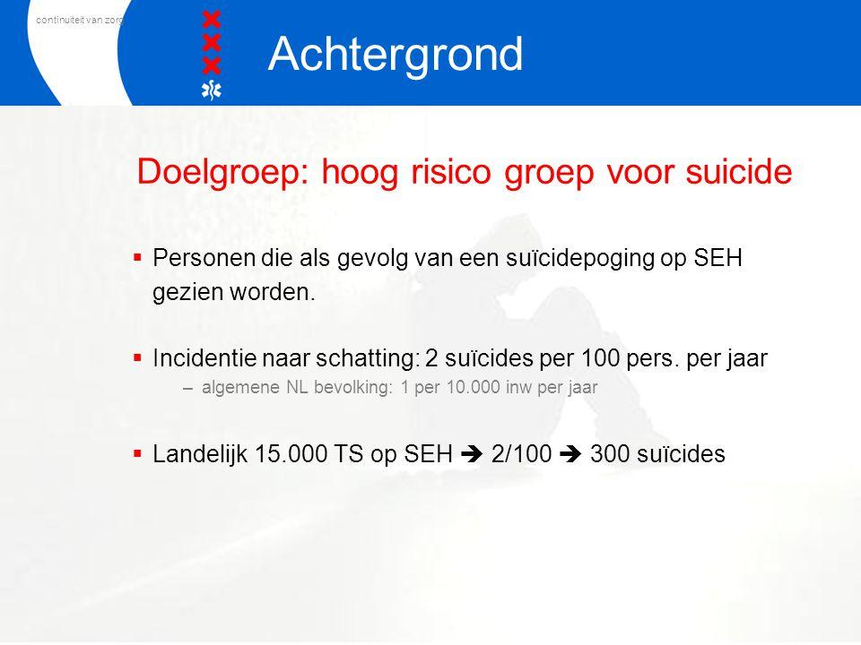 Doelgroep: hoog risico groep voor suicide