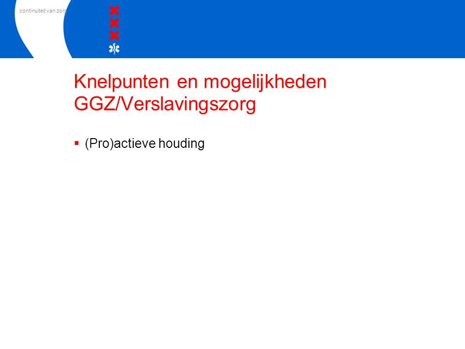 Knelpunten en mogelijkheden GGZ/Verslavingszorg