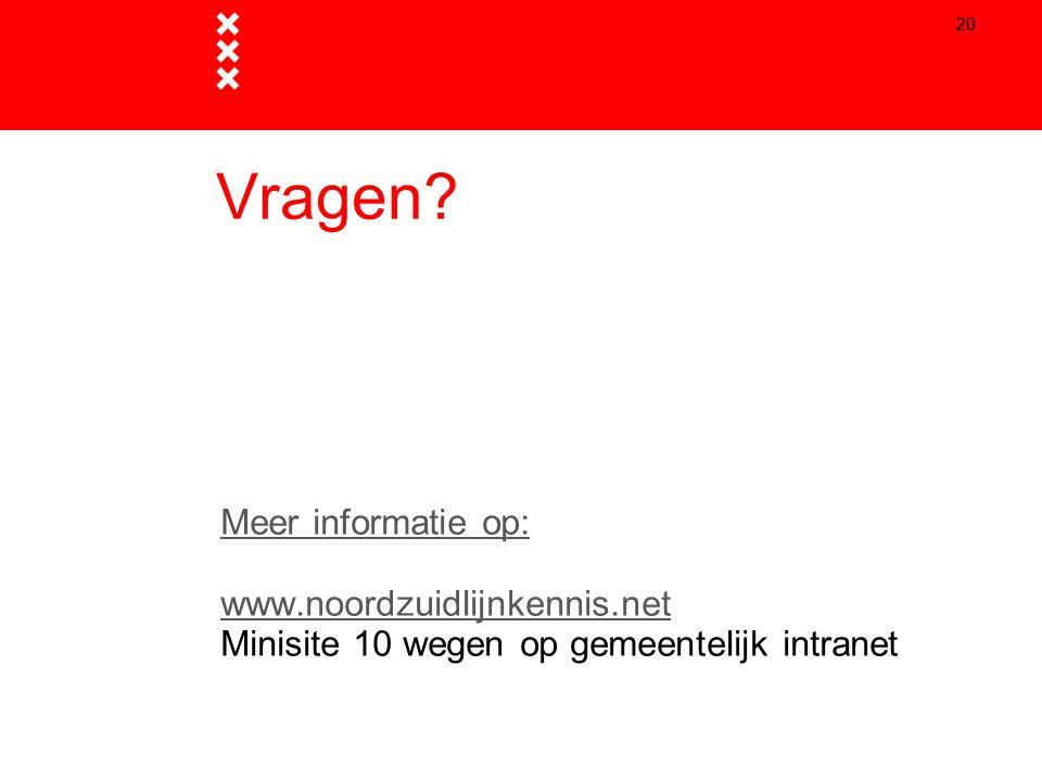 Vragen Meer informatie op: www.noordzuidlijnkennis.net