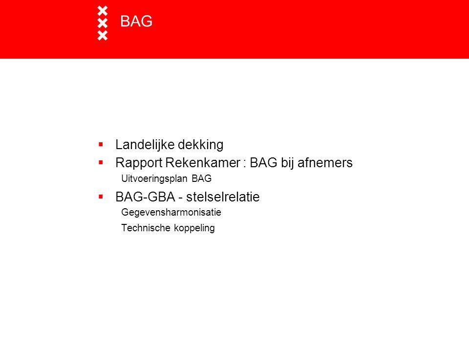 BAG Landelijke dekking Rapport Rekenkamer : BAG bij afnemers