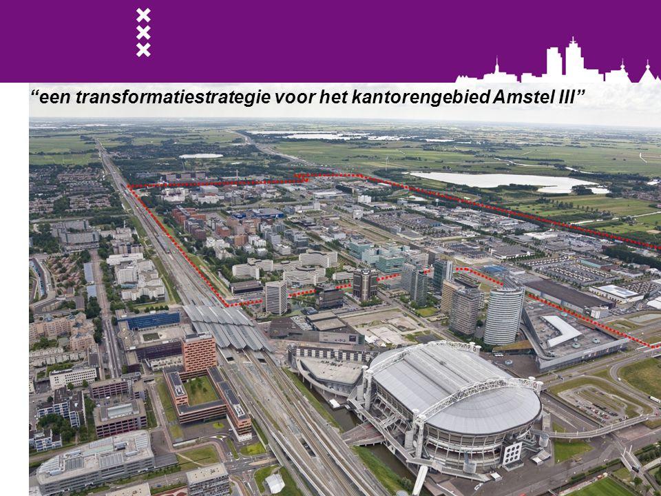 een transformatiestrategie voor het kantorengebied Amstel III