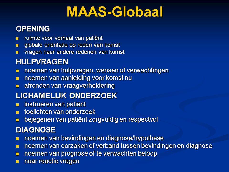 MAAS-Globaal OPENING HULPVRAGEN LICHAMELIJK ONDERZOEK DIAGNOSE