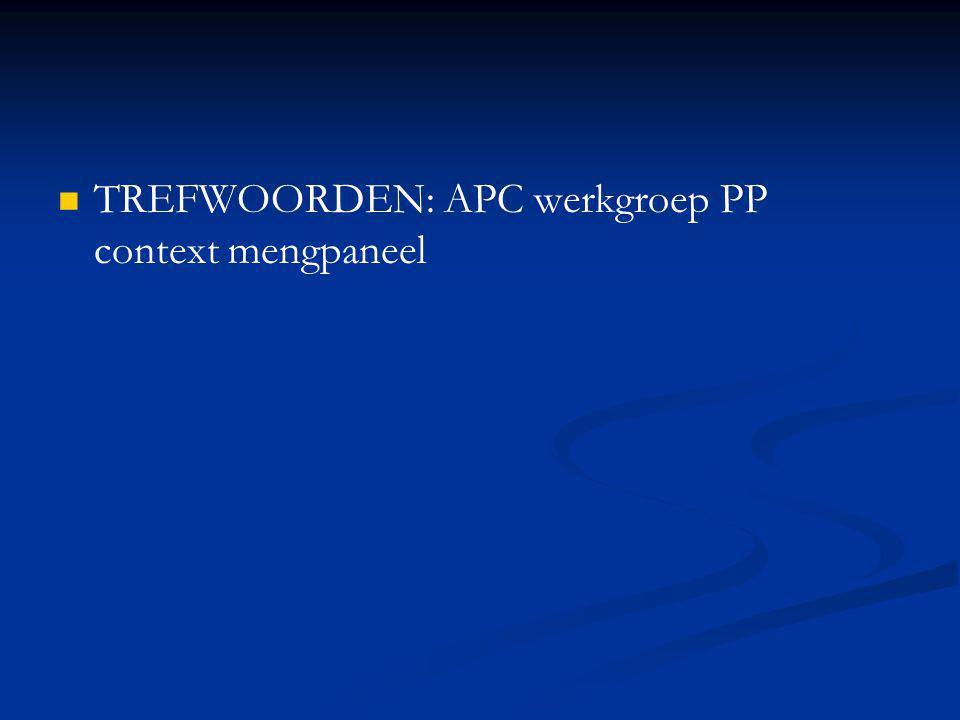 TREFWOORDEN: APC werkgroep PP context mengpaneel