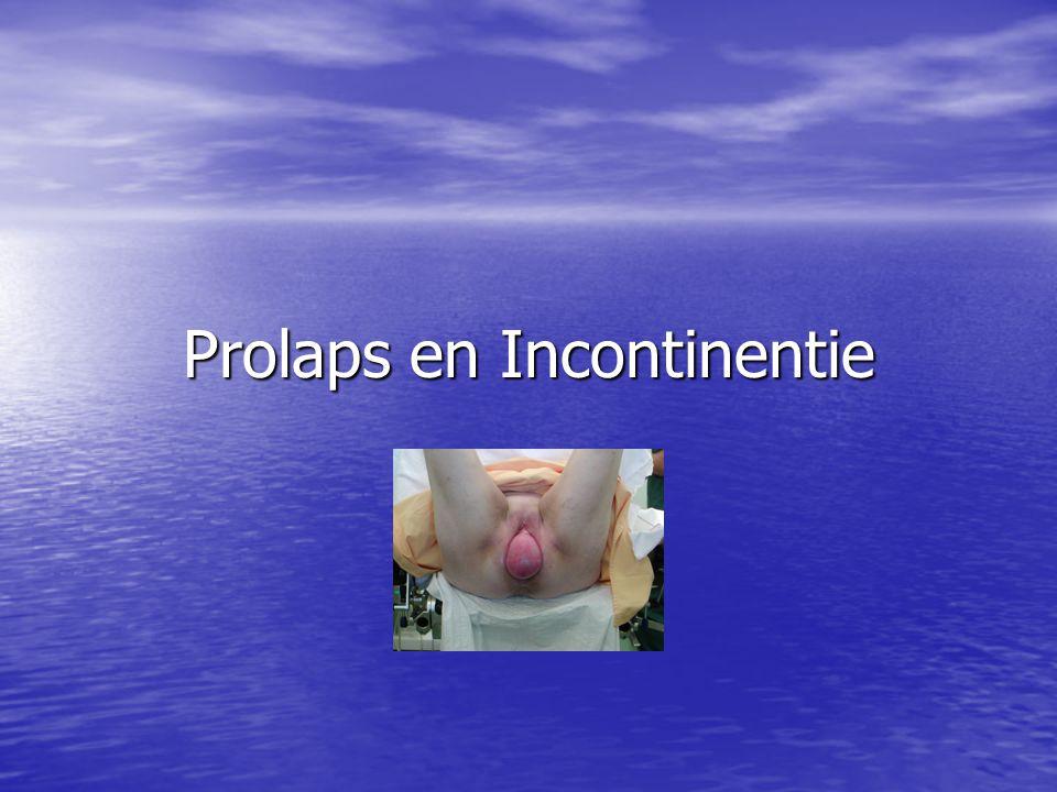 Prolaps en Incontinentie
