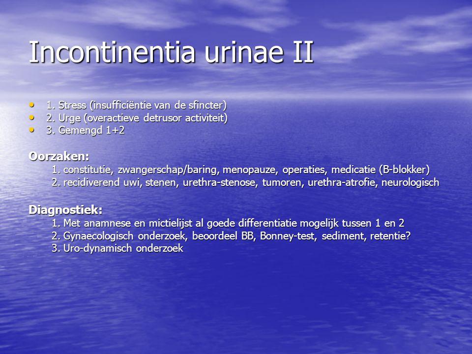 Incontinentia urinae II
