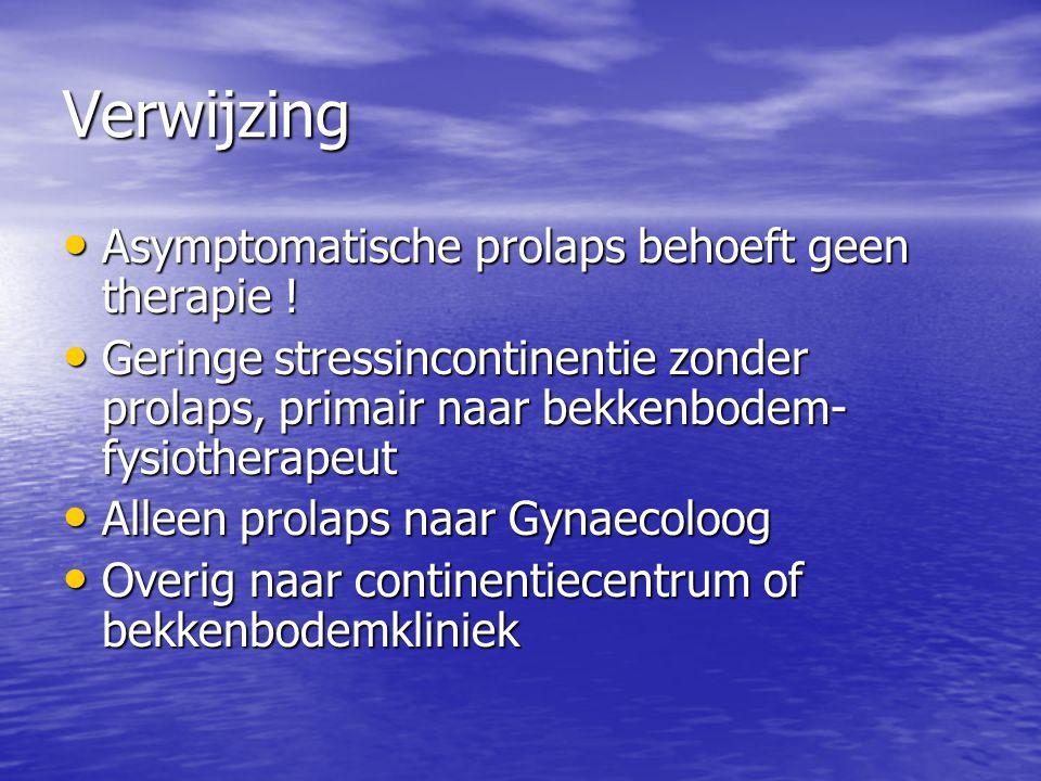 Verwijzing Asymptomatische prolaps behoeft geen therapie !