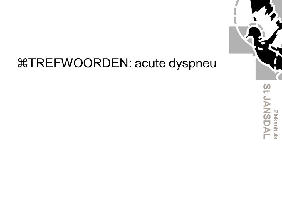 TREFWOORDEN: acute dyspneu