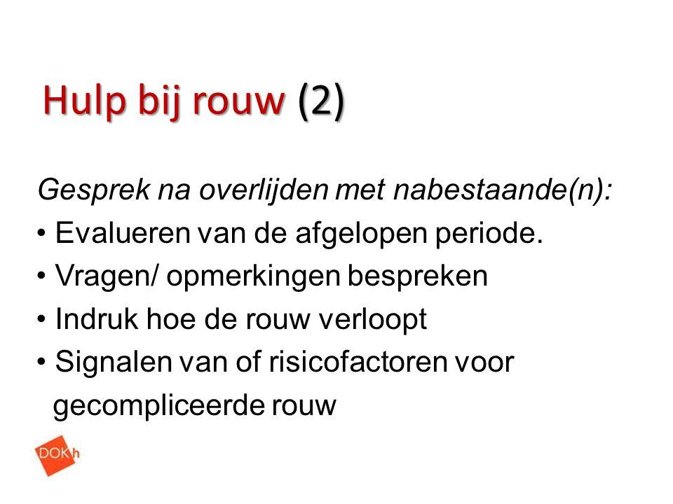 Hulp bij rouw (2) Gesprek na overlijden met nabestaande(n):