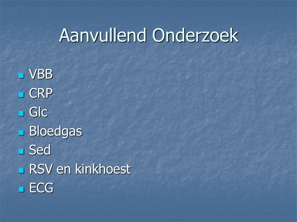 Aanvullend Onderzoek VBB CRP Glc Bloedgas Sed RSV en kinkhoest ECG