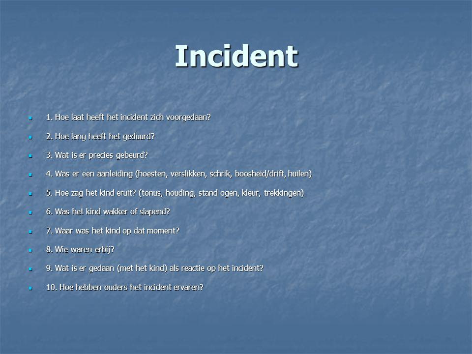 Incident 1. Hoe laat heeft het incident zich voorgedaan