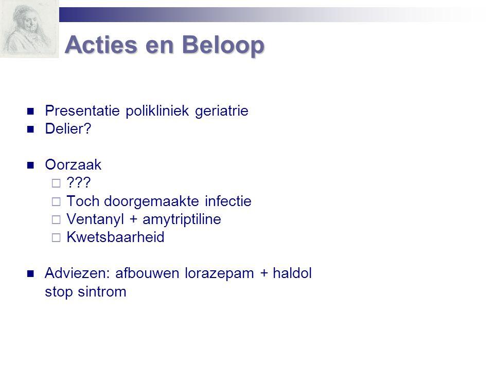 Acties en Beloop Presentatie polikliniek geriatrie Delier Oorzaak