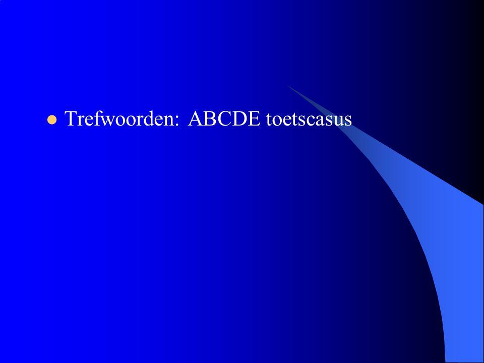 Trefwoorden: ABCDE toetscasus