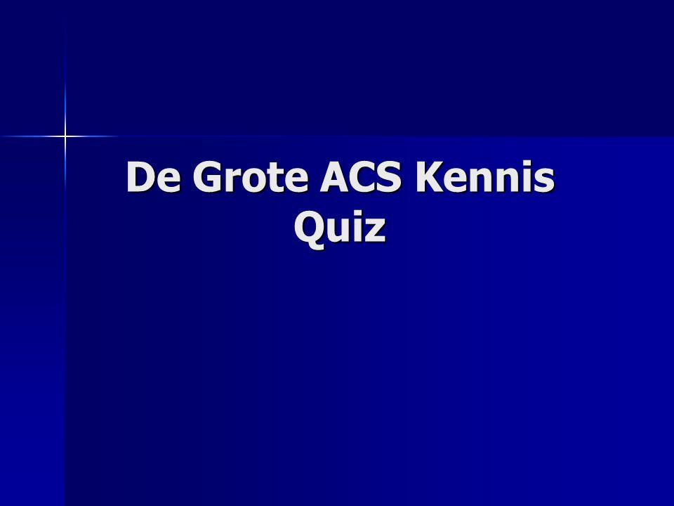De Grote ACS Kennis Quiz