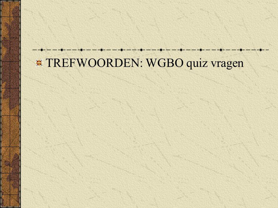 TREFWOORDEN: WGBO quiz vragen