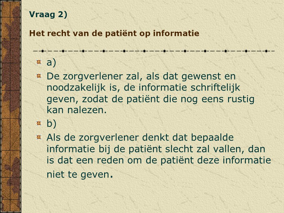 Vraag 2) Het recht van de patiënt op informatie