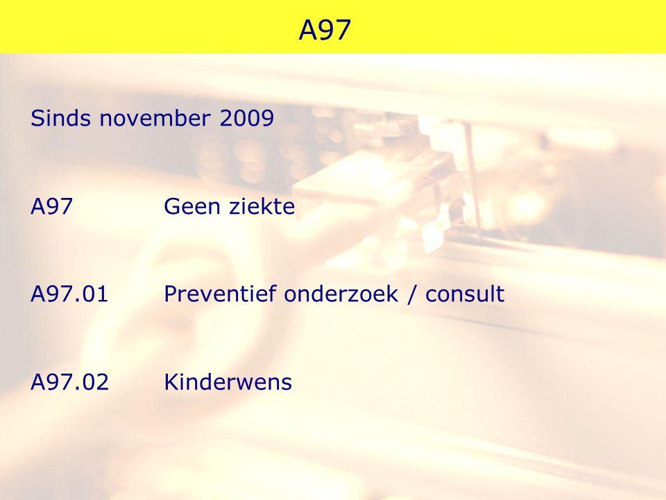 A97 Sinds november 2009 A97 Geen ziekte