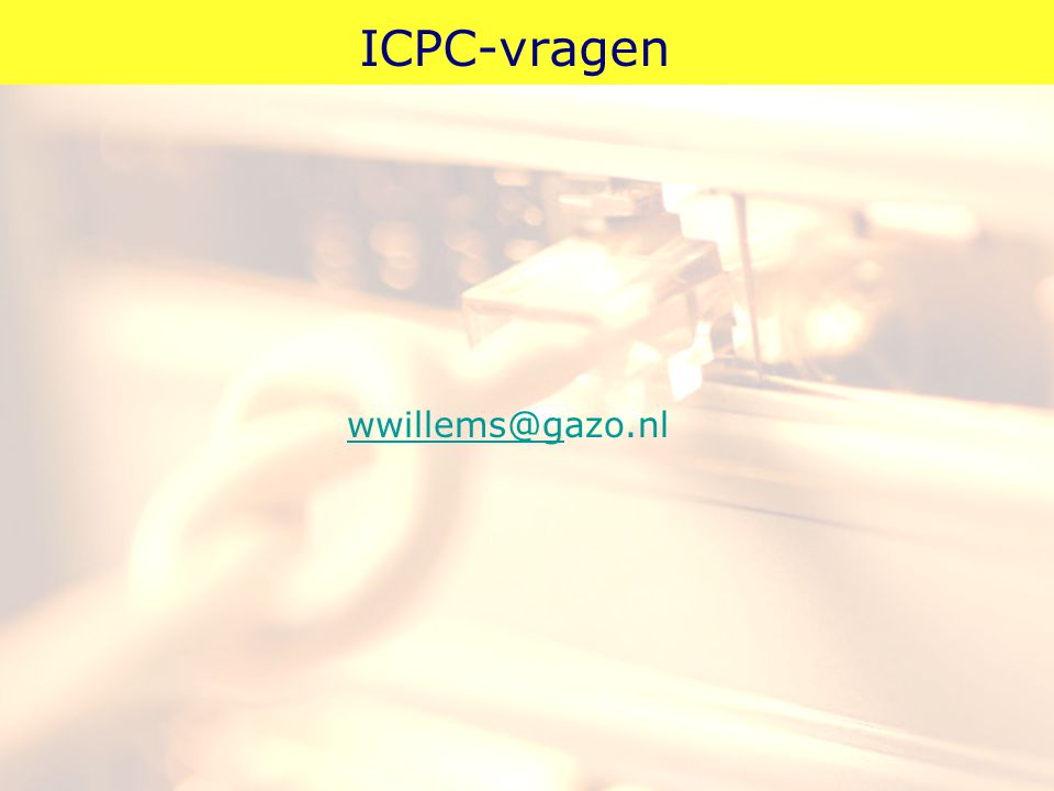 ICPC-vragen wwillems@gazo.nl Resterende vragen