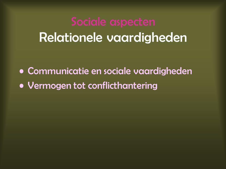 Sociale aspecten Relationele vaardigheden
