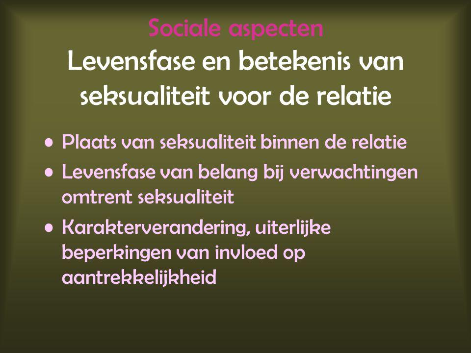 Sociale aspecten Levensfase en betekenis van seksualiteit voor de relatie