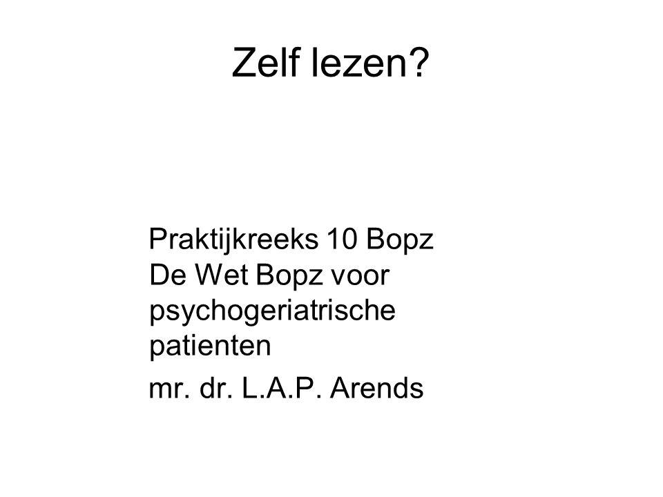 Zelf lezen. Praktijkreeks 10 Bopz De Wet Bopz voor psychogeriatrische patienten.