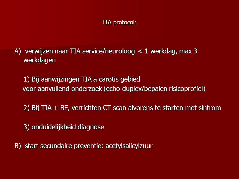 1) Bij aanwijzingen TIA a carotis gebied