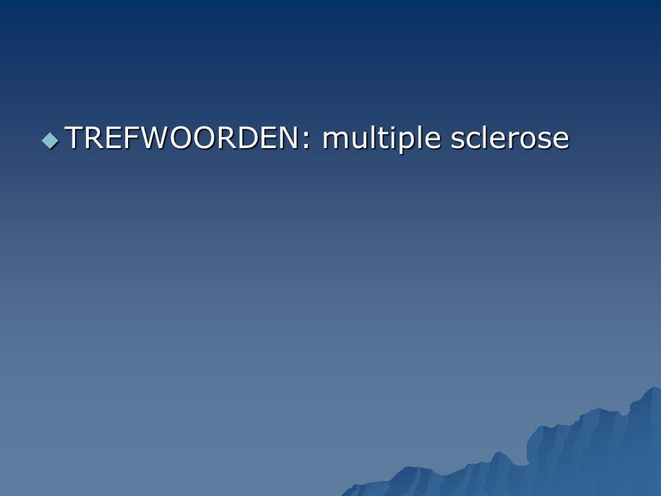 TREFWOORDEN: multiple sclerose