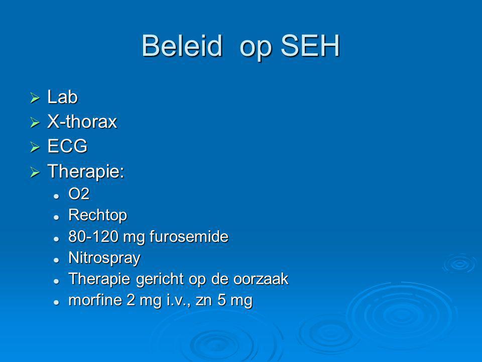 Beleid op SEH Lab X-thorax ECG Therapie: O2 Rechtop