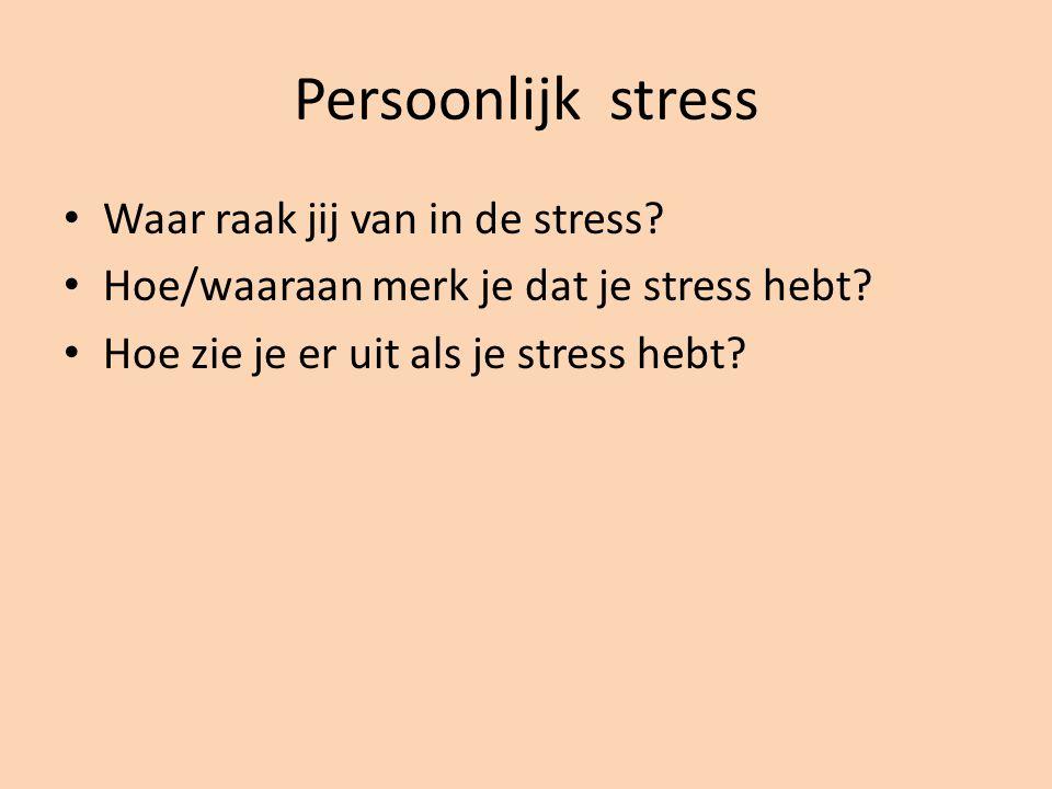 Persoonlijk stress Waar raak jij van in de stress