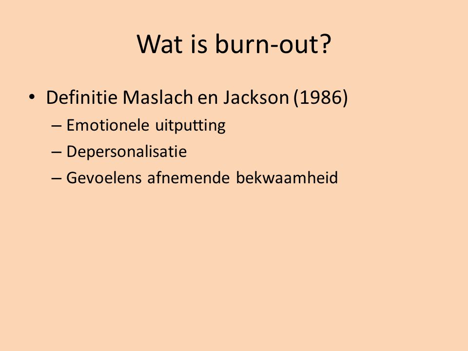 Wat is burn-out Definitie Maslach en Jackson (1986)
