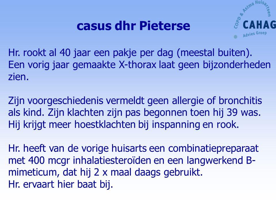 casus dhr Pieterse Hr. rookt al 40 jaar een pakje per dag (meestal buiten). Een vorig jaar gemaakte X-thorax laat geen bijzonderheden zien.
