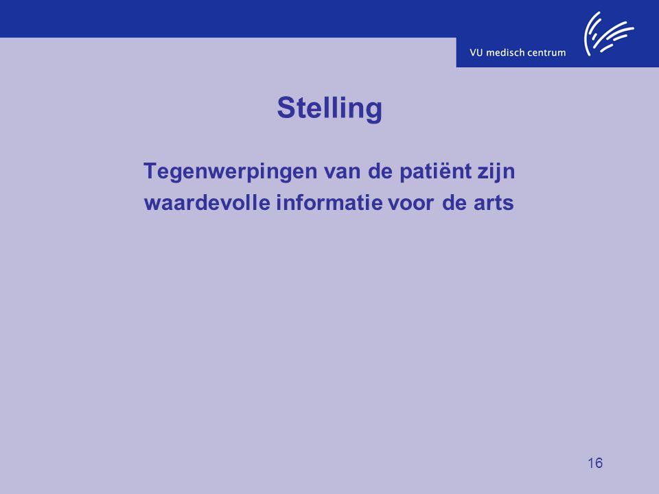 Tegenwerpingen van de patiënt zijn waardevolle informatie voor de arts