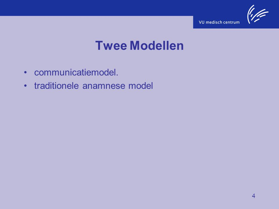 Twee Modellen communicatiemodel. traditionele anamnese model