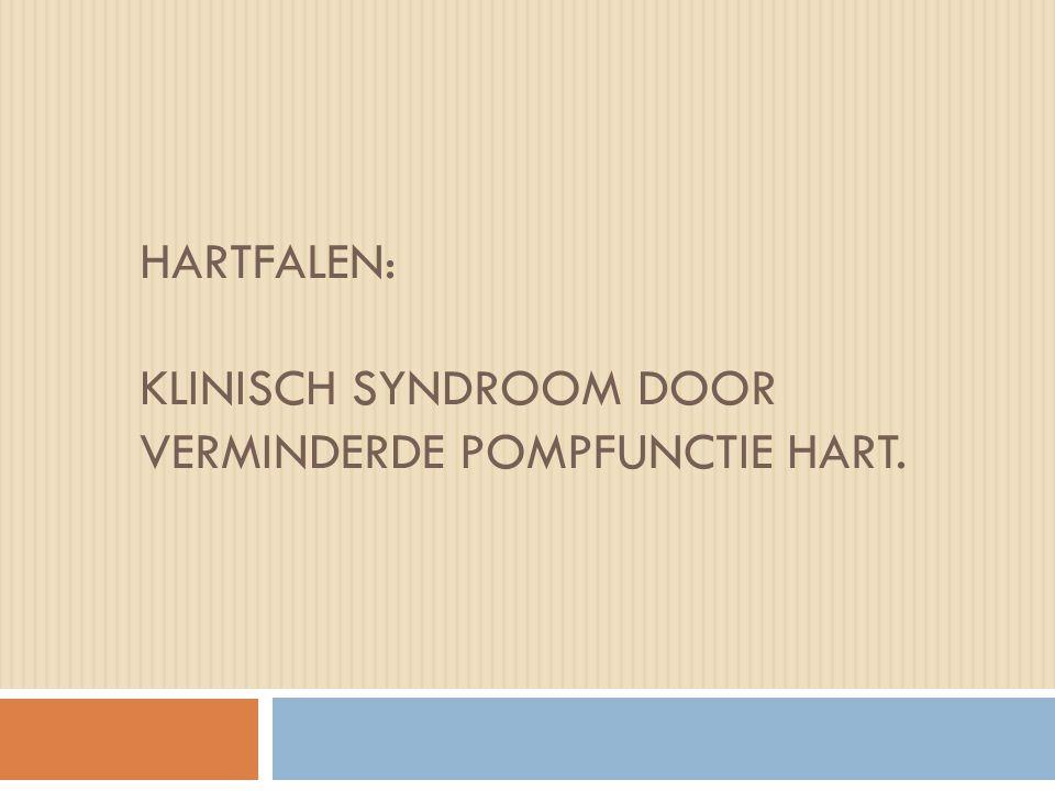 Hartfalen: Klinisch syndroom door verminderde pompfunctie hart.