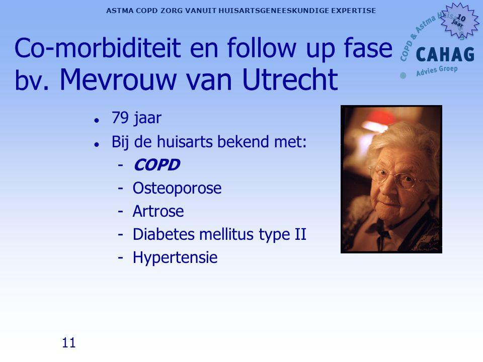 Co-morbiditeit en follow up fase bv. Mevrouw van Utrecht