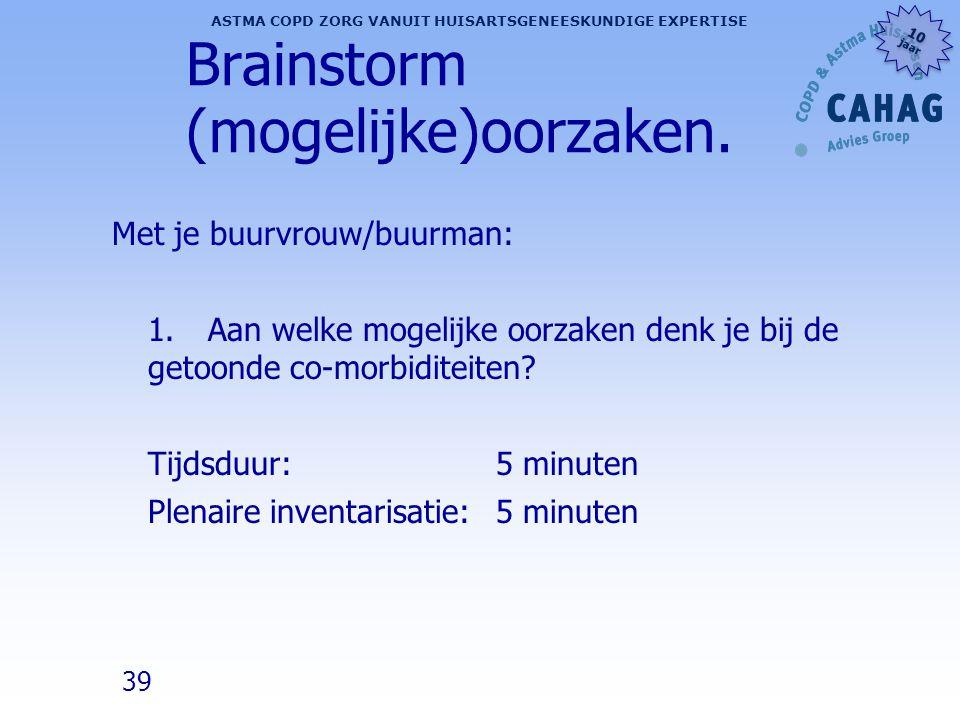 Brainstorm (mogelijke)oorzaken.