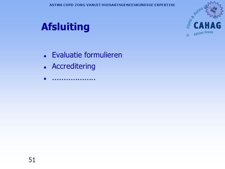 Afsluiting Evaluatie formulieren Accreditering ...................