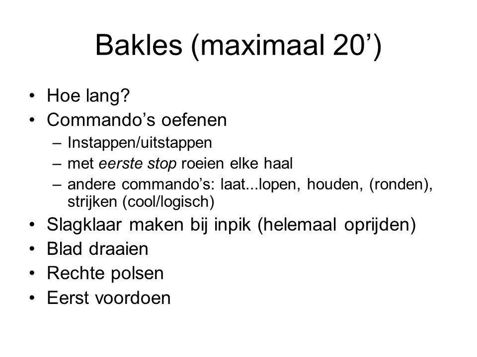 Bakles (maximaal 20') Hoe lang Commando's oefenen