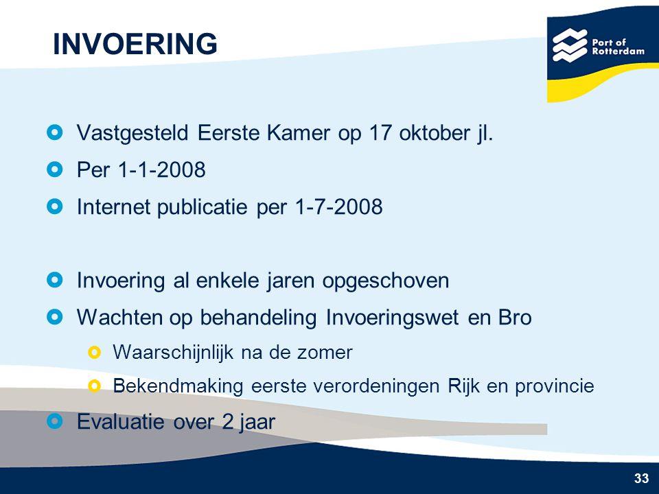 INVOERING Vastgesteld Eerste Kamer op 17 oktober jl. Per 1-1-2008