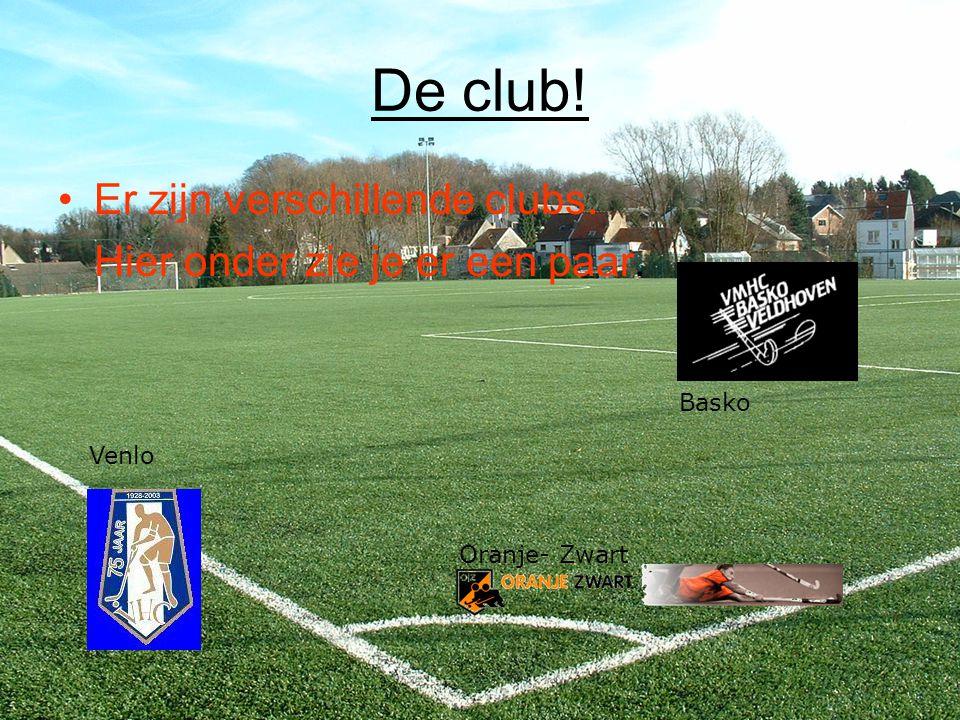 De club! Er zijn verschillende clubs. Hier onder zie je er een paar.