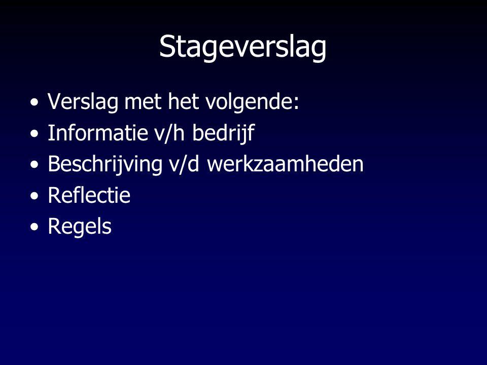 Stageverslag Verslag met het volgende: Informatie v/h bedrijf