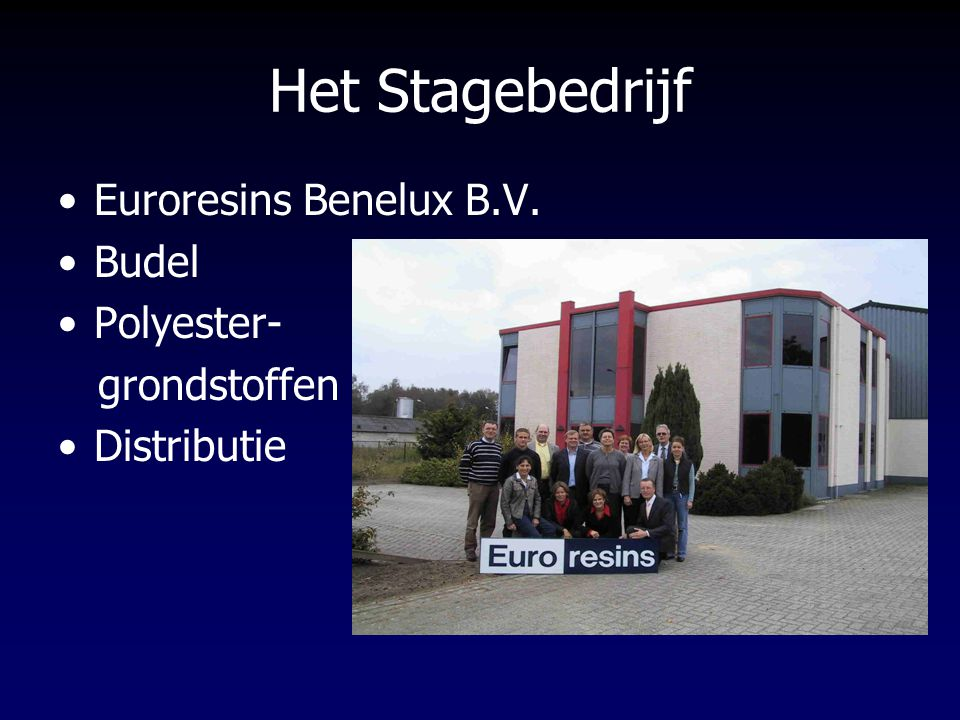 Het Stagebedrijf Euroresins Benelux B.V. Budel Polyester- grondstoffen