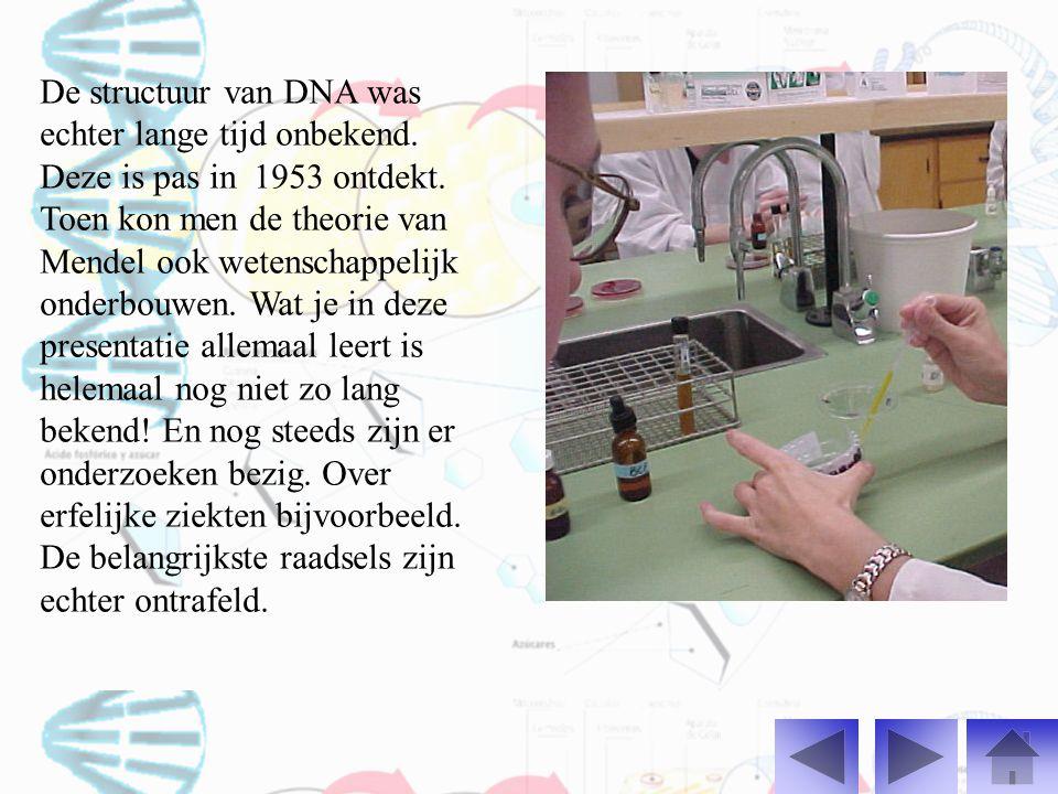 De structuur van DNA was echter lange tijd onbekend