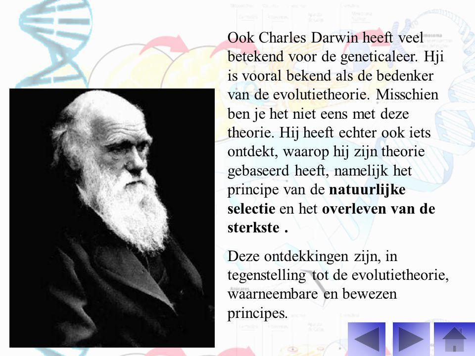 Ook Charles Darwin heeft veel betekend voor de geneticaleer