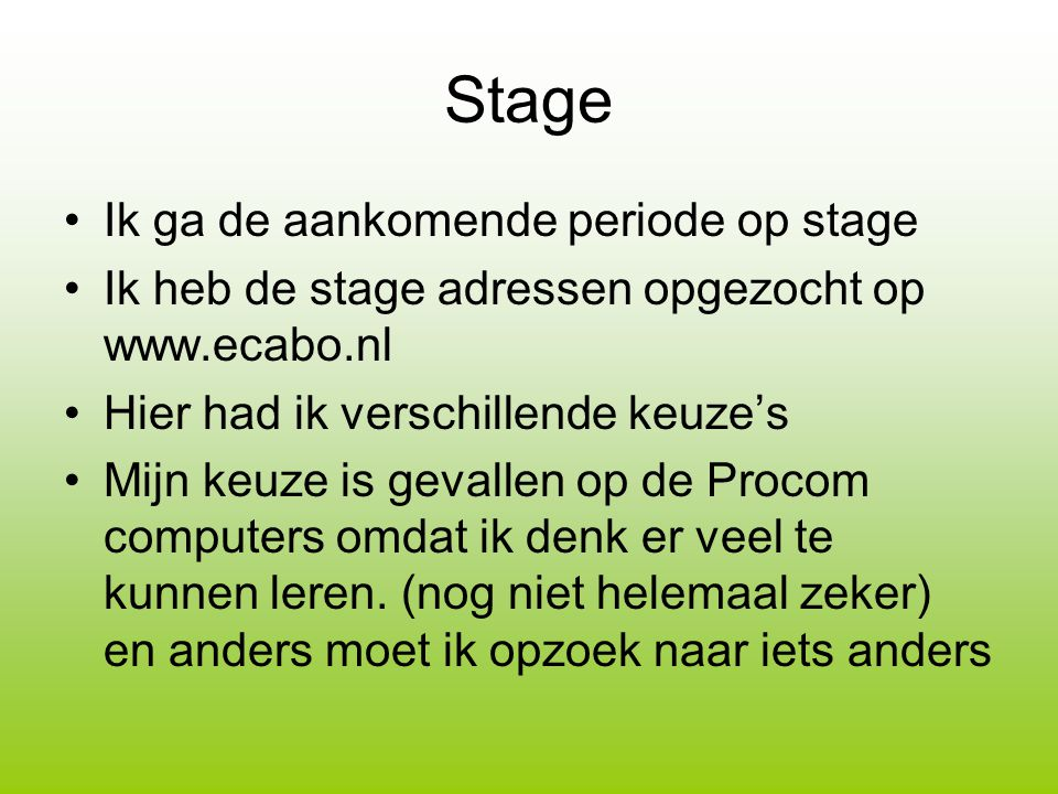 Stage Ik ga de aankomende periode op stage