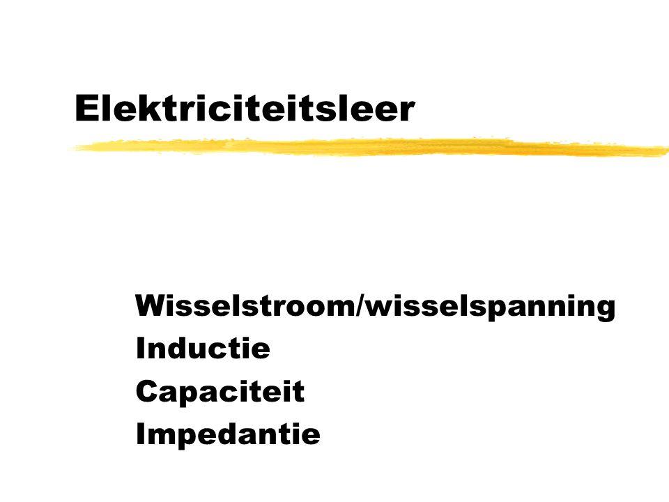 Wisselstroom/wisselspanning Inductie Capaciteit Impedantie