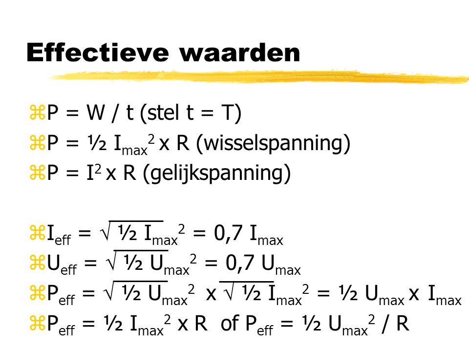 Effectieve waarden P = W / t (stel t = T)